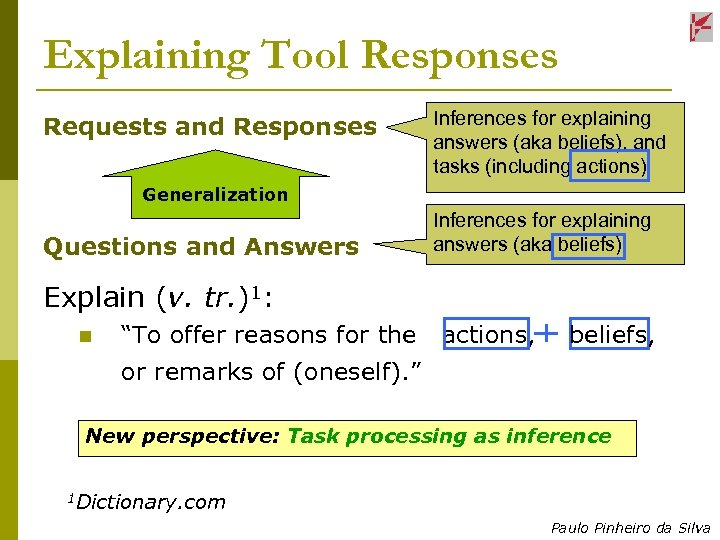 Explaining Tool Responses Requests and Responses Inferences for explaining answers (aka beliefs), and tasks