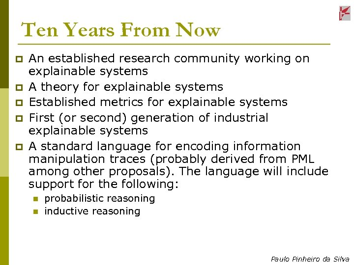 Ten Years From Now p p p An established research community working on explainable