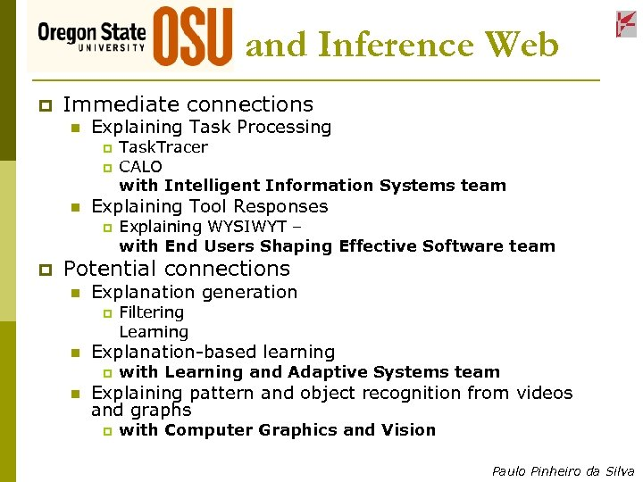 and Inference Web p Immediate connections n Explaining Task Processing p p n Explaining