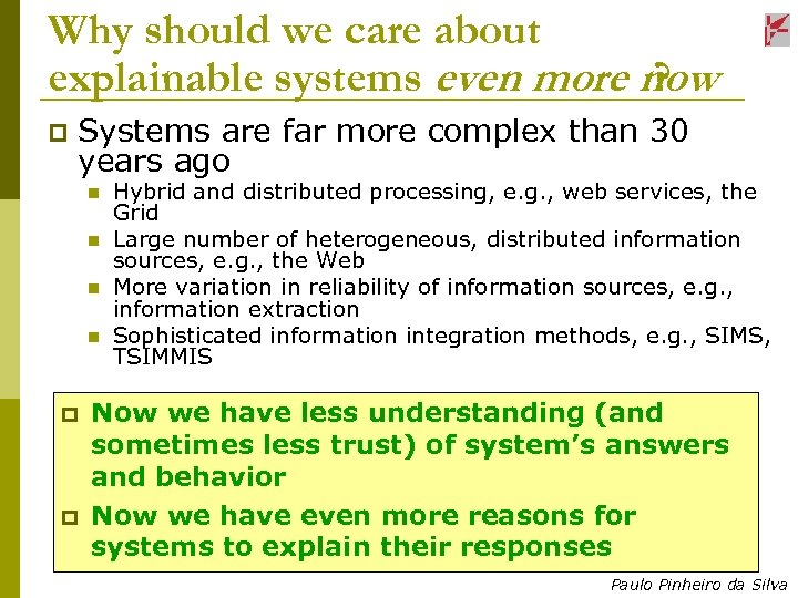 Why should we care about explainable systems even more now ? p Systems are