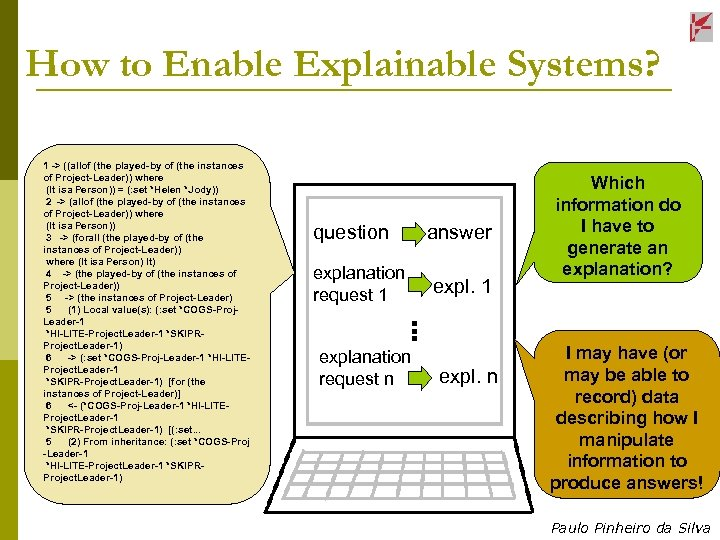 How to Enable Explainable Systems? question answer explanation request 1 expl. 1 … 1
