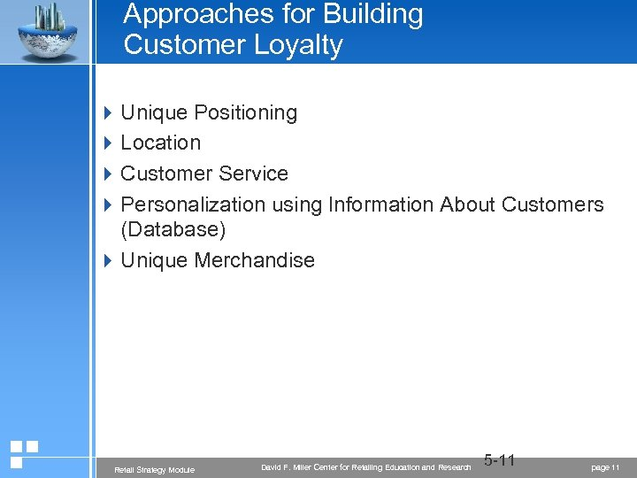 Approaches for Building Customer Loyalty 4 Unique Positioning 4 Location 4 Customer Service 4