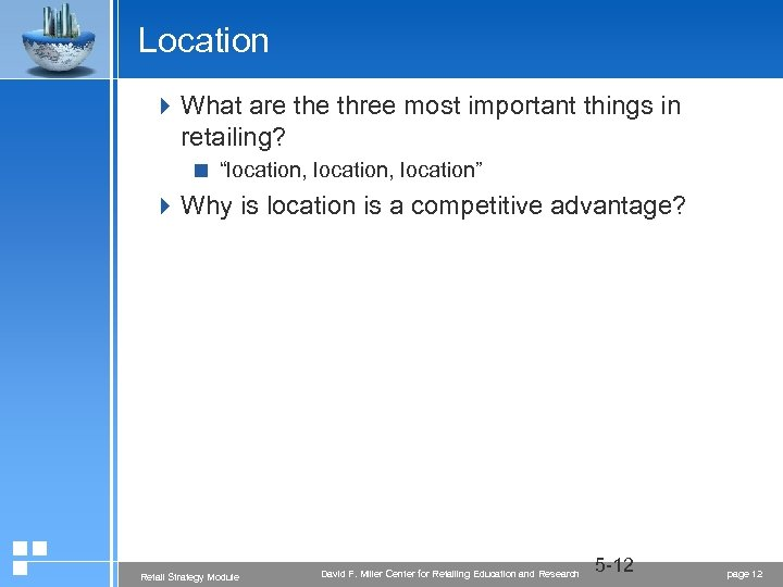 "Location 4 What are three most important things in retailing? < ""location, location"" 4"