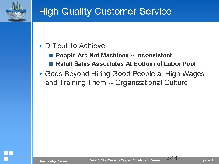 High Quality Customer Service 4 Difficult to Achieve < People Are Not Machines --