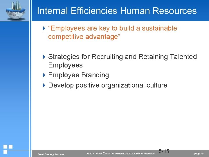 "Internal Efficiencies Human Resources 4 ""Employees are key to build a sustainable competitive advantage"""