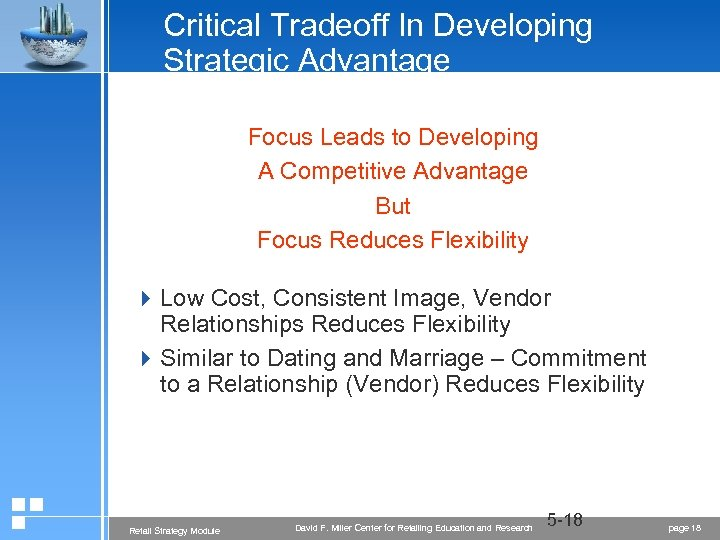 Critical Tradeoff In Developing Strategic Advantage Focus Leads to Developing A Competitive Advantage But