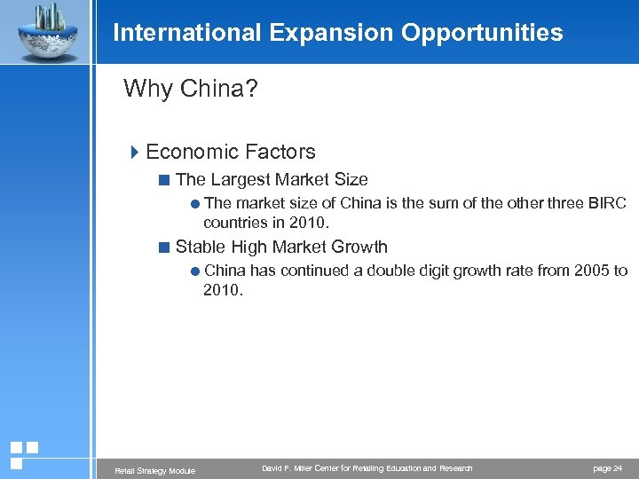 International Expansion Opportunities Why China? 4 Economic Factors < The Largest Market Size =The