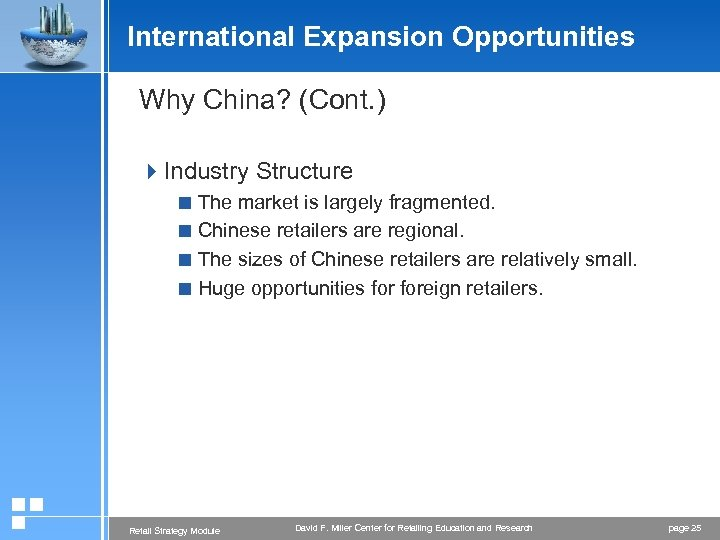 International Expansion Opportunities Why China? (Cont. ) 4 Industry Structure < The market is