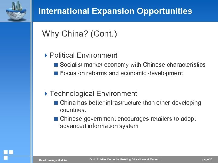 International Expansion Opportunities Why China? (Cont. ) 4 Political Environment < Socialist market economy