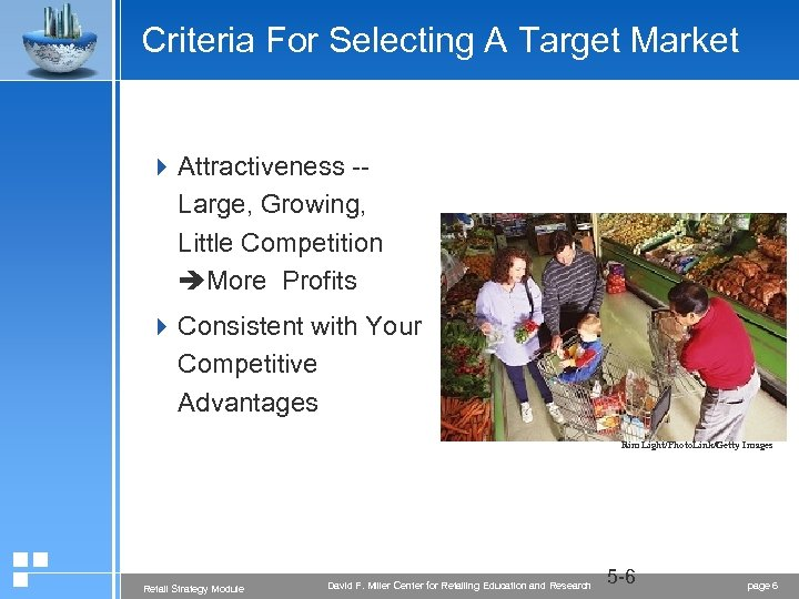 Criteria For Selecting A Target Market 4 Attractiveness -Large, Growing, Little Competition More Profits