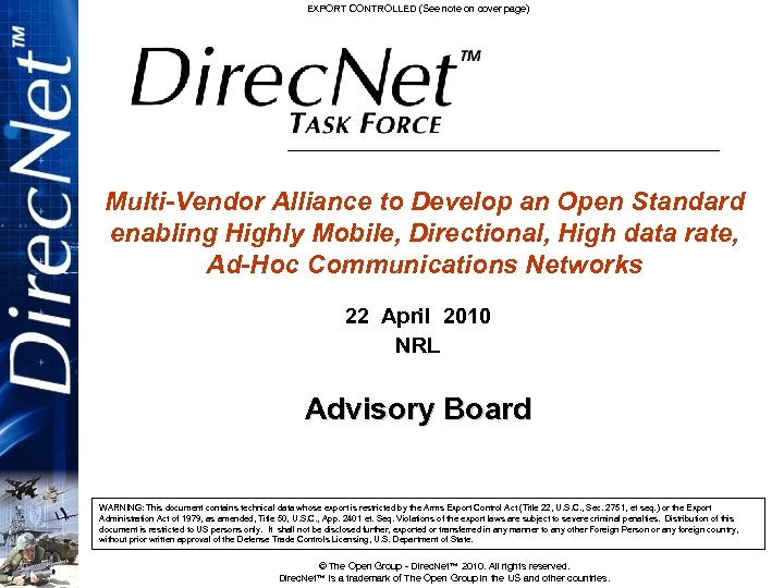 EXPORT CONTROLLED (See note on cover page) Multi-Vendor Alliance to Develop an Open Standard