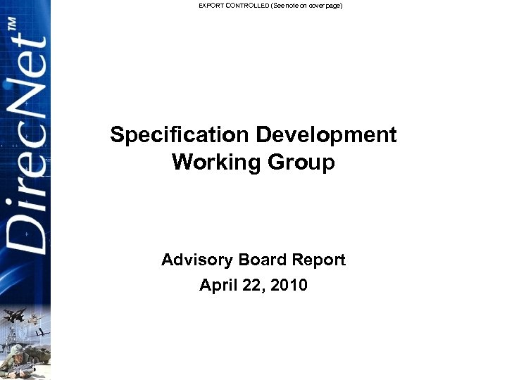 EXPORT CONTROLLED (See note on cover page) Specification Development Working Group Advisory Board Report