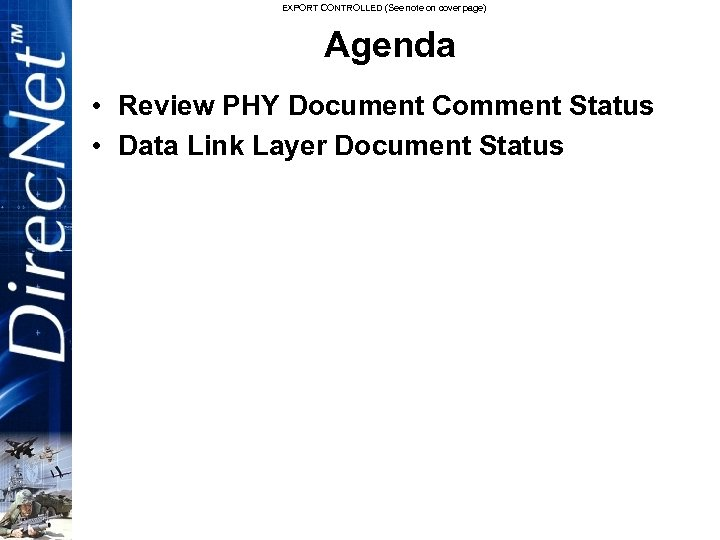 EXPORT CONTROLLED (See note on cover page) Agenda • Review PHY Document Comment Status