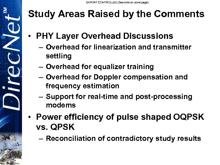 EXPORT CONTROLLED (See note on cover page) Study Areas Raised by the Comments •