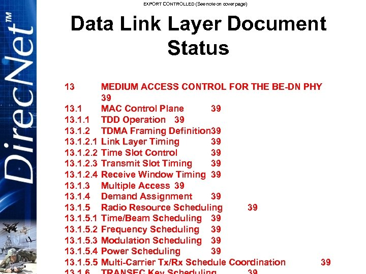 EXPORT CONTROLLED (See note on cover page) Data Link Layer Document Status 13 13.