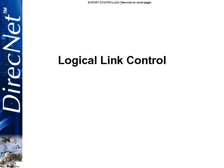 EXPORT CONTROLLED (See note on cover page) Logical Link Control