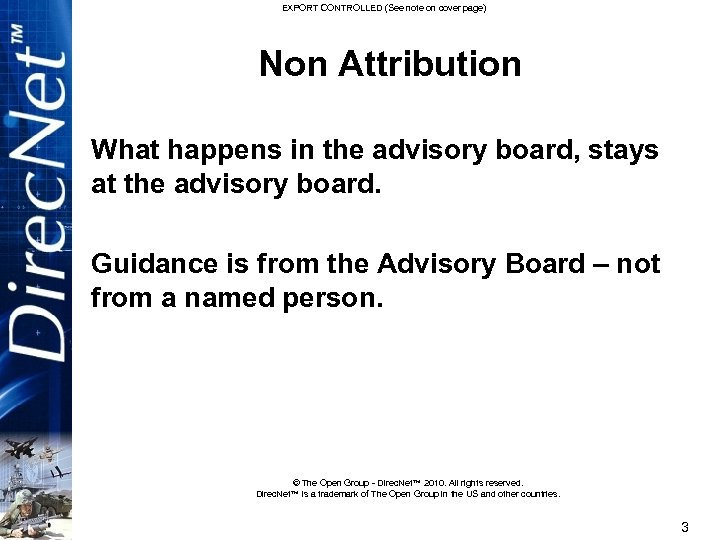 EXPORT CONTROLLED (See note on cover page) Non Attribution What happens in the advisory