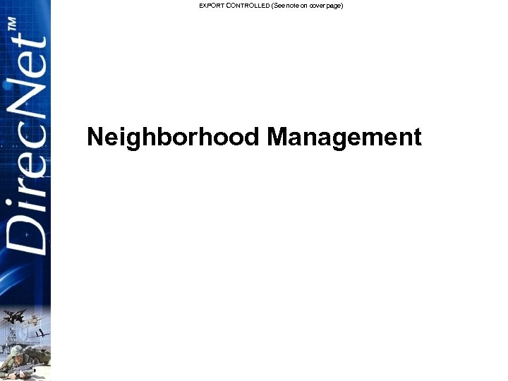 EXPORT CONTROLLED (See note on cover page) Neighborhood Management