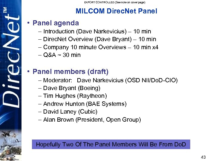 EXPORT CONTROLLED (See note on cover page) MILCOM Direc. Net Panel • Panel agenda