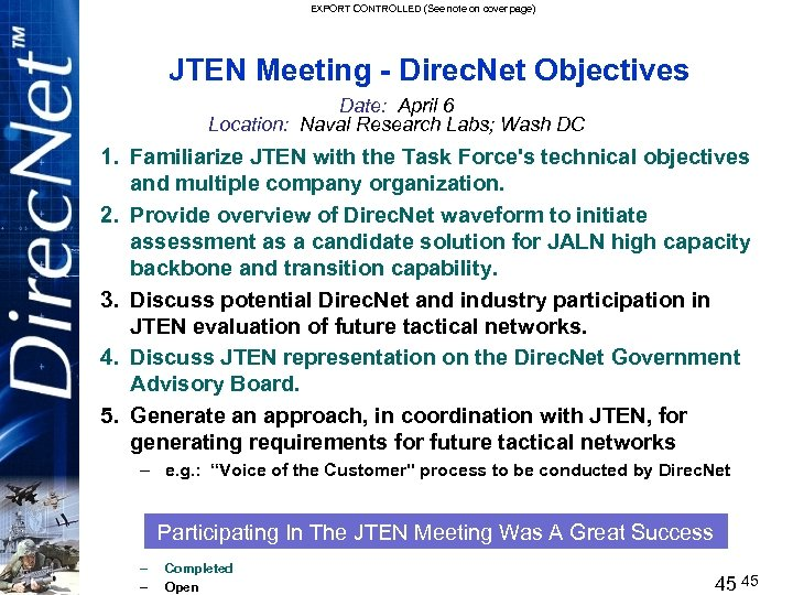 EXPORT CONTROLLED (See note on cover page) JTEN Meeting - Direc. Net Objectives Date: