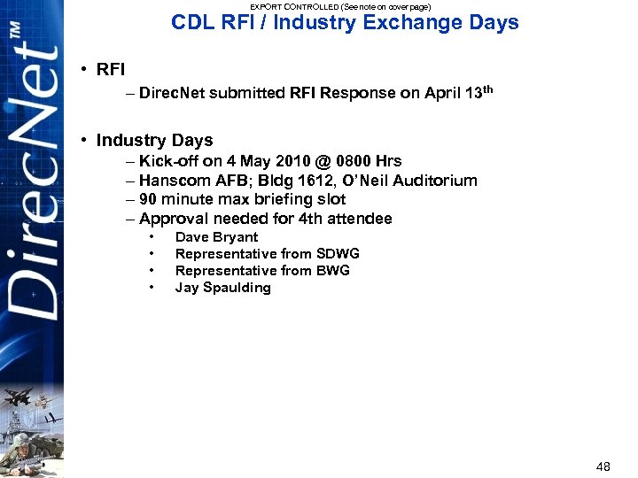 EXPORT CONTROLLED (See note on cover page) CDL RFI / Industry Exchange Days •