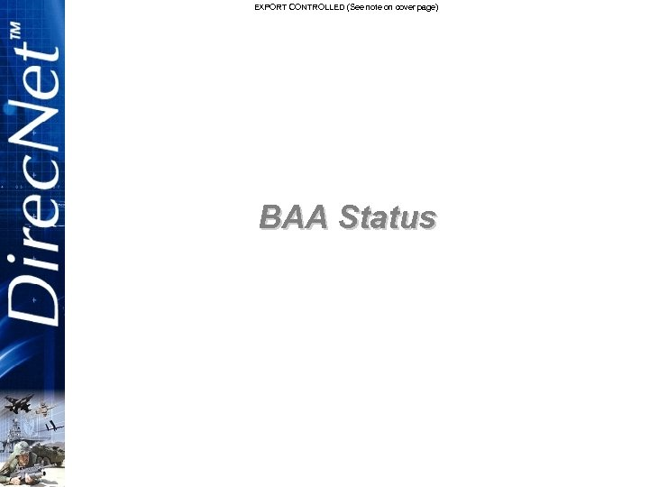 EXPORT CONTROLLED (See note on cover page) BAA Status