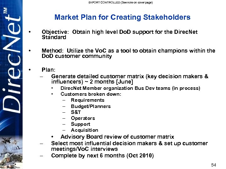 EXPORT CONTROLLED (See note on cover page) Market Plan for Creating Stakeholders • Objective: