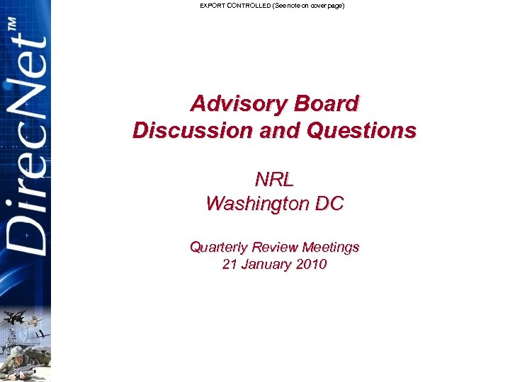 EXPORT CONTROLLED (See note on cover page) Advisory Board Discussion and Questions NRL Washington