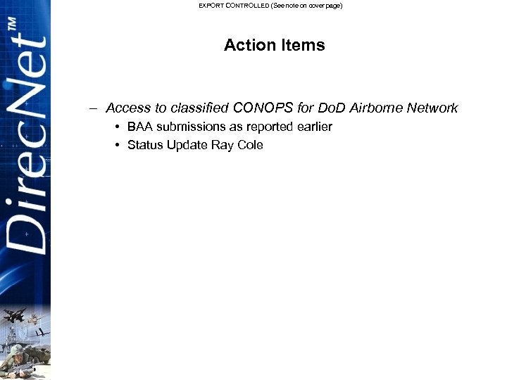 EXPORT CONTROLLED (See note on cover page) Action Items – Access to classified CONOPS