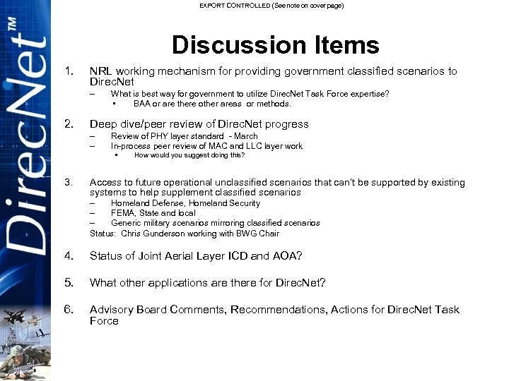 EXPORT CONTROLLED (See note on cover page) Discussion Items 1. NRL working mechanism for