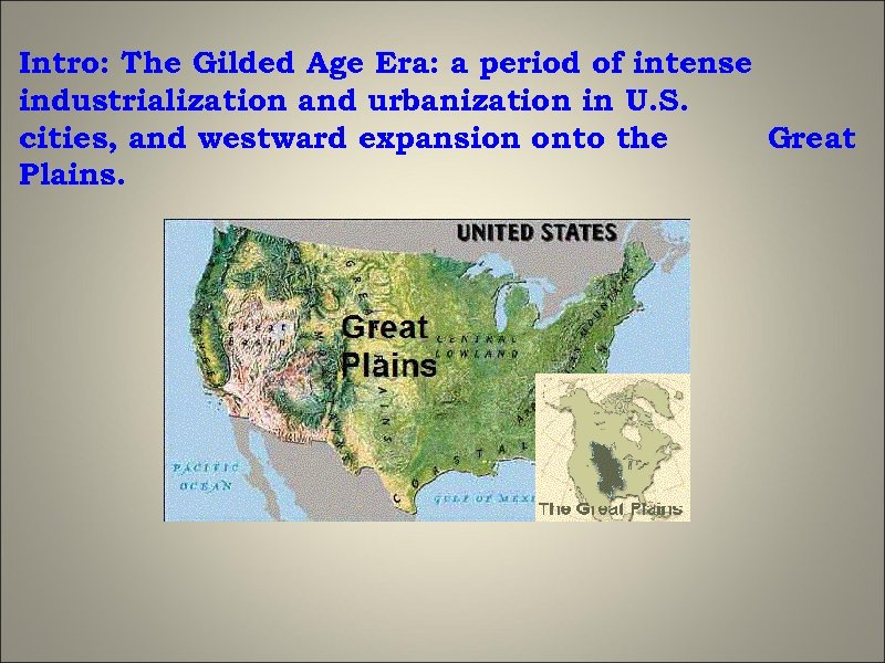 Intro: The Gilded Age Era: a period of intense industrialization and urbanization in U.