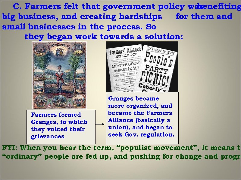 C. Farmers felt that government policy was benefiting big business, and creating hardships for
