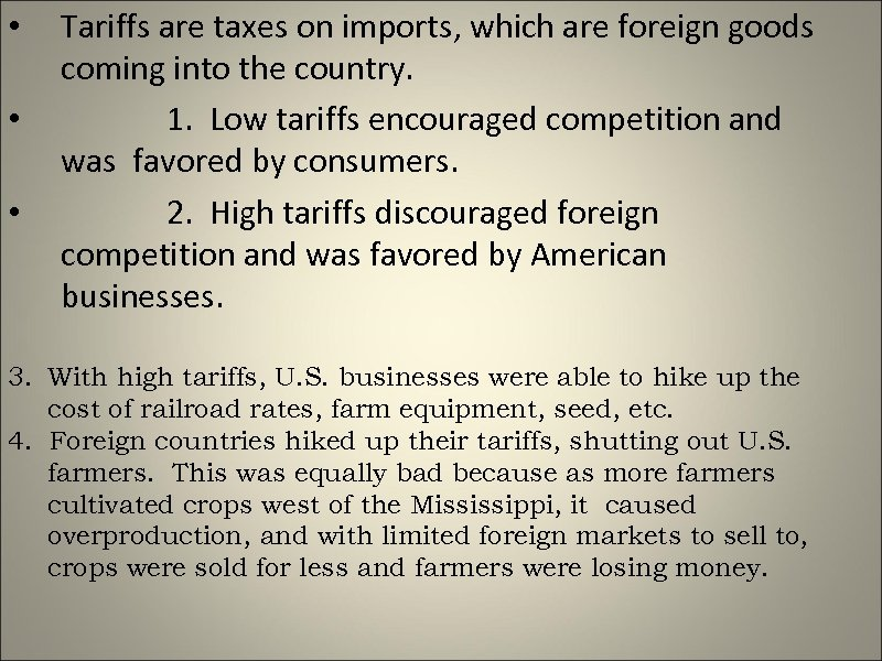 • • • Tariffs are taxes on imports, which are foreign goods coming
