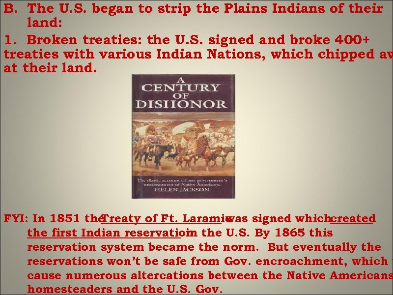 B. The U. S. began to strip the Plains Indians of their land: 1.