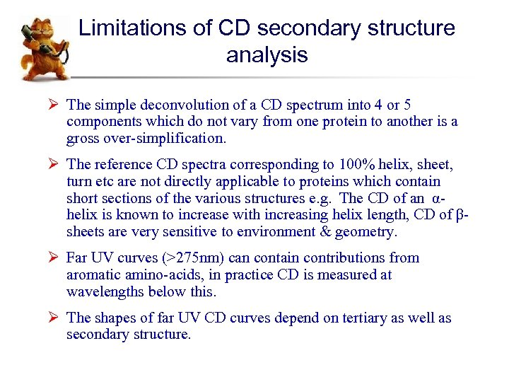 Limitations of CD secondary structure analysis Ø The simple deconvolution of a CD spectrum