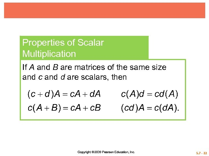 Properties of Scalar Multiplication If A and B are matrices of the same size
