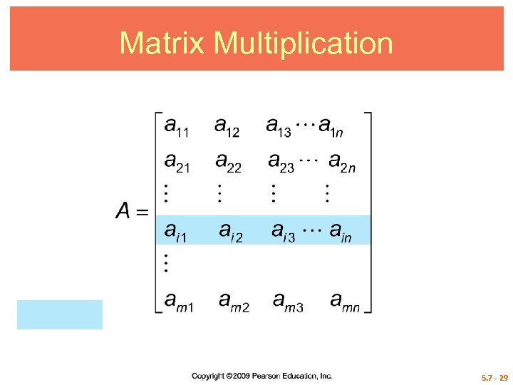 Matrix Multiplication 5. 7 - 29