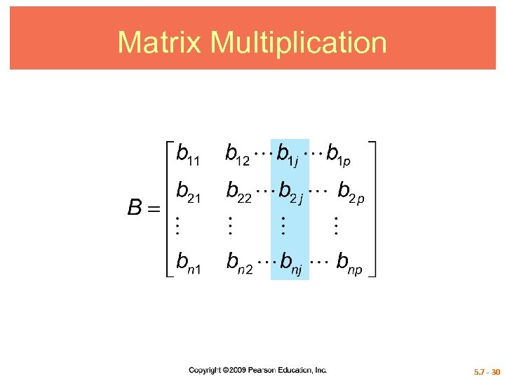 Matrix Multiplication 5. 7 - 30