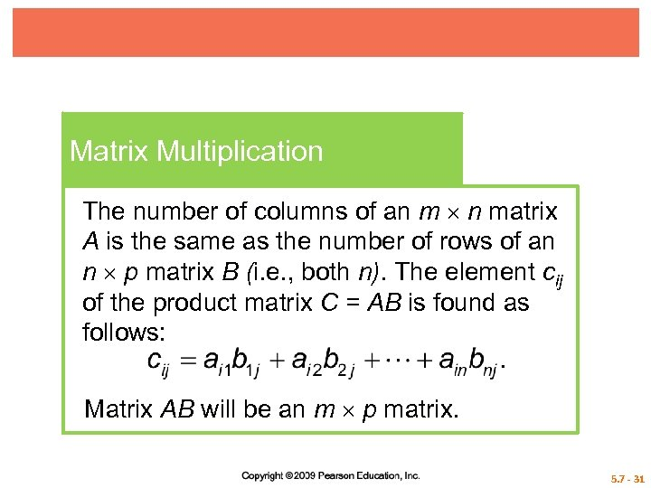 Matrix Multiplication The number of columns of an m n matrix A is the