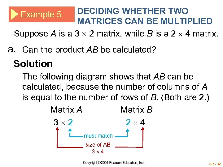 DECIDING WHETHER TWO MATRICES CAN BE MULTIPLIED Suppose A is a 3 2 matrix,