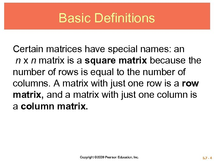 Basic Definitions Certain matrices have special names: an n x n matrix is a