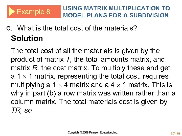 Example 8 USING MATRIX MULTIPLICATION TO MODEL PLANS FOR A SUBDIVISION c. What is