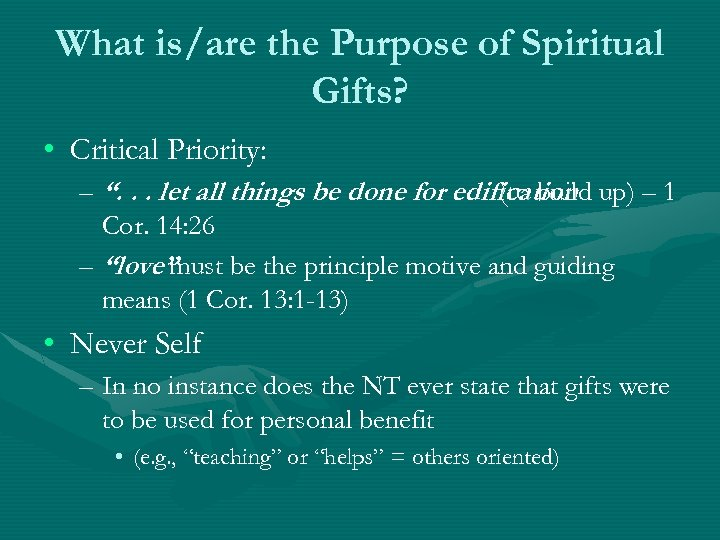 "What is/are the Purpose of Spiritual Gifts? • Critical Priority: – "". . ."