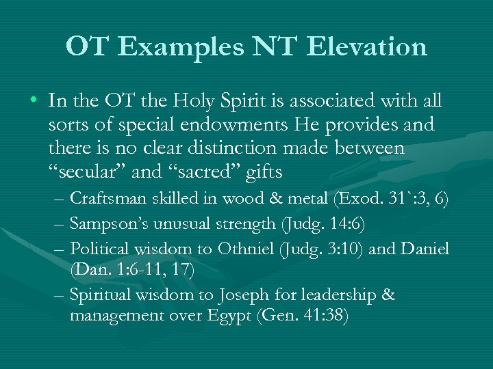 OT Examples NT Elevation • In the OT the Holy Spirit is associated with