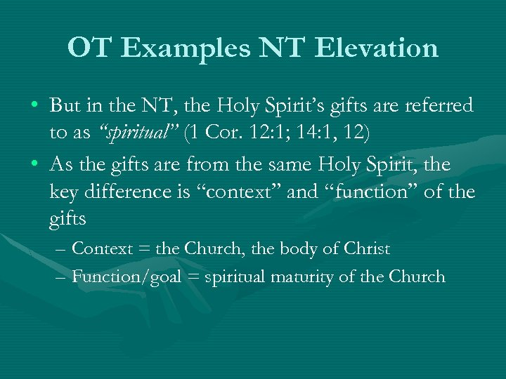 OT Examples NT Elevation • But in the NT, the Holy Spirit's gifts are