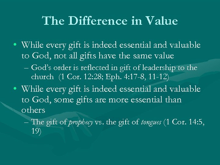 The Difference in Value • While every gift is indeed essential and valuable to