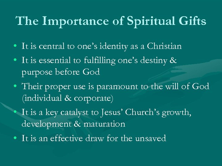 The Importance of Spiritual Gifts • It is central to one's identity as a