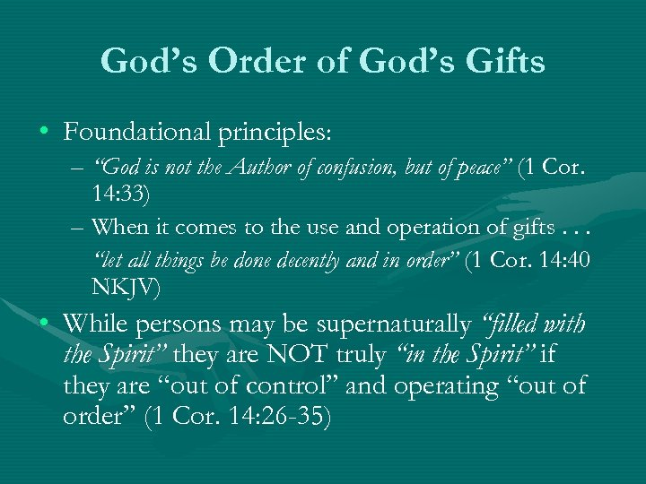 "God's Order of God's Gifts • Foundational principles: – ""God is not the Author"