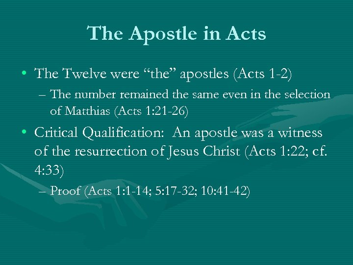 "The Apostle in Acts • The Twelve were ""the"" apostles (Acts 1 -2) –"