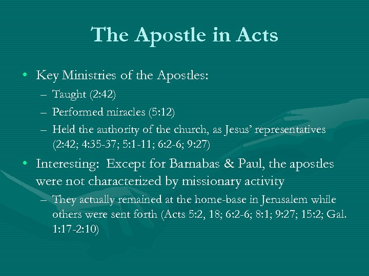 The Apostle in Acts • Key Ministries of the Apostles: – Taught (2: 42)